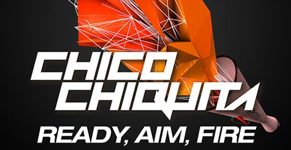 Chico Chiquita - Ready, Aim, Fire