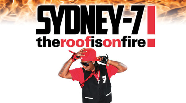 Sydney-7 - The Roof Is On Fire