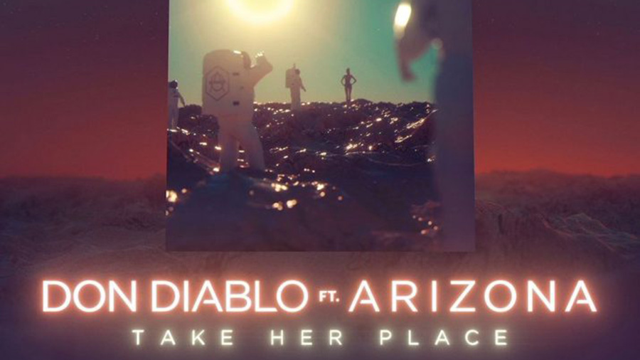 Don Diablo & A R I Z O N A - Take Her Place