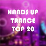 HANDS UP / TRANCE - TOP 20