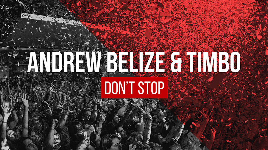 Andrew Belize & Timbo - Don't Stop