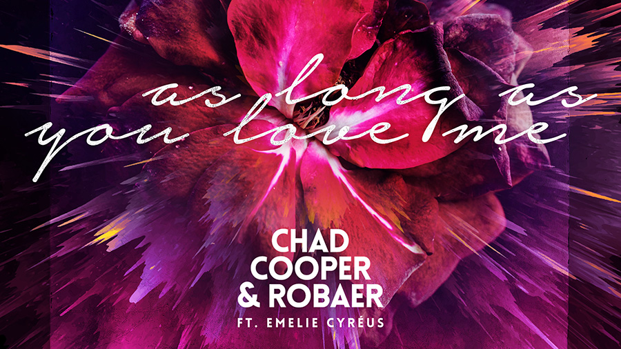 Chad Cooper & Robaer feat. Emelie Cyréus - As Long As You Love me