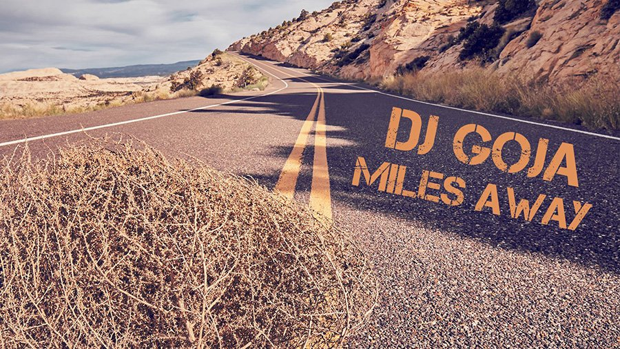DJ Goja - Miles Away