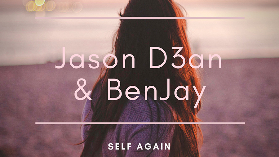JASON D3AN & BenJay - Self Again