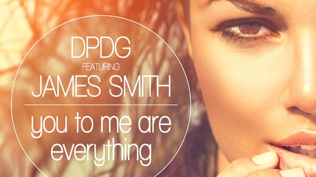 DPDG feat.James Smith - You To Me Are Everything