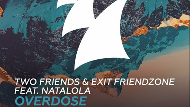 Two Friends & Exit Friendzone ft. Natalola - Overdose