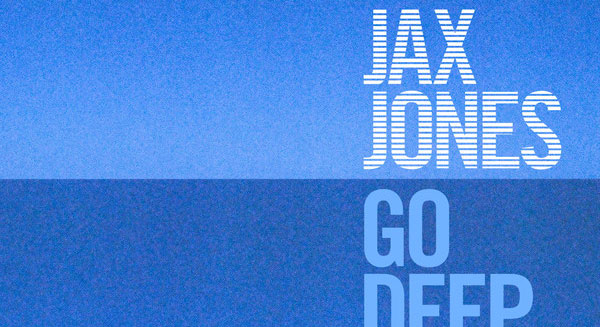 Jax Jones - Go Deep