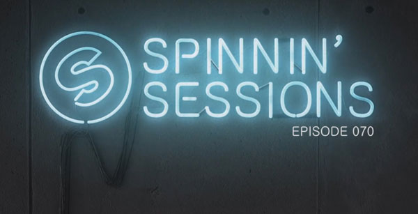 Spinnin' Sessions 070