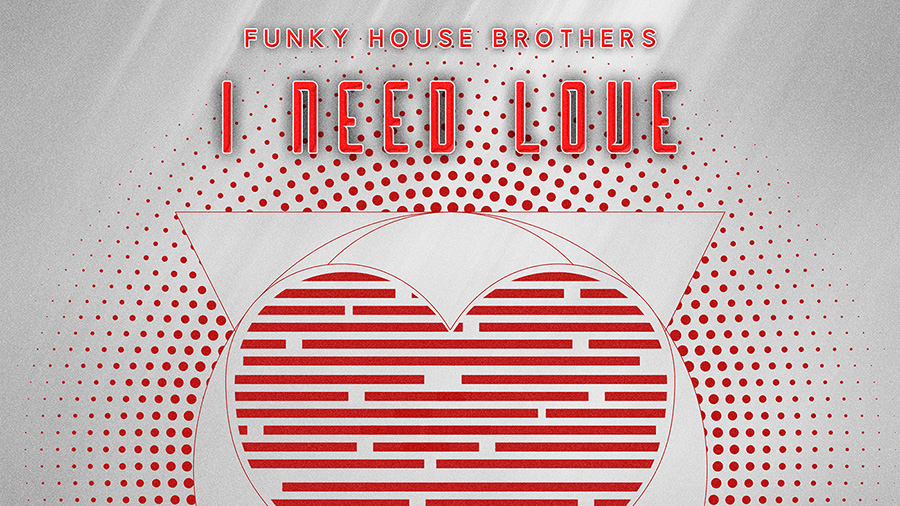 Funky House Brothers - I Need Love
