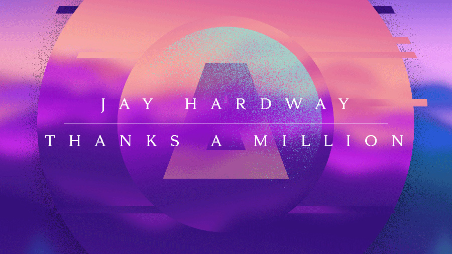 Jay Hardway - Thanks A Million » [Free Download]