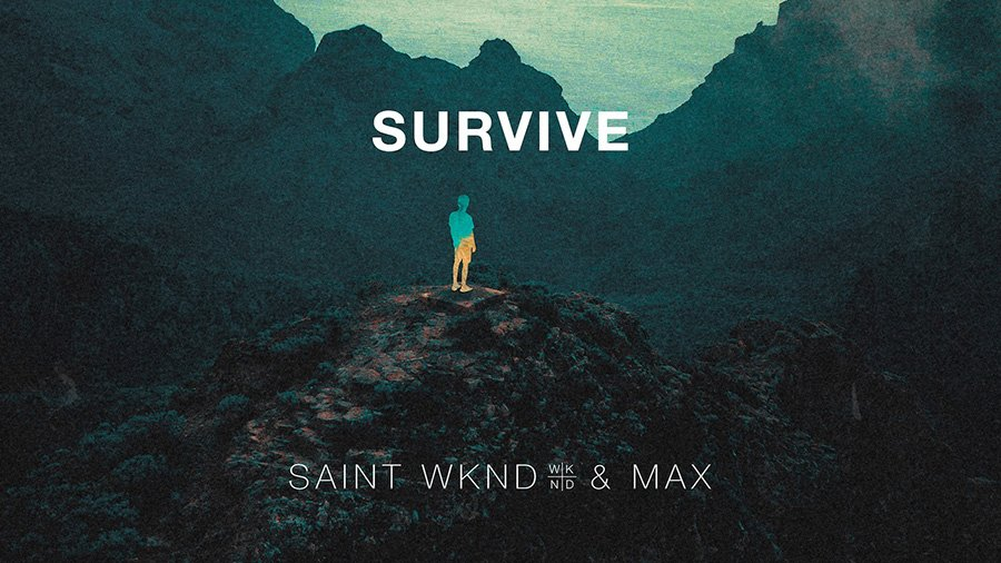 Saint WKND - Survive