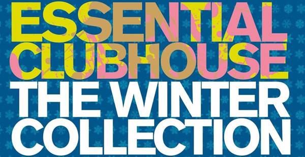 Essential Clubhouse - 2013/2014 Winter Collection