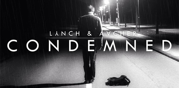 Lynch & Aacher – Condemned REVIEW + FREE DOWNLOAD