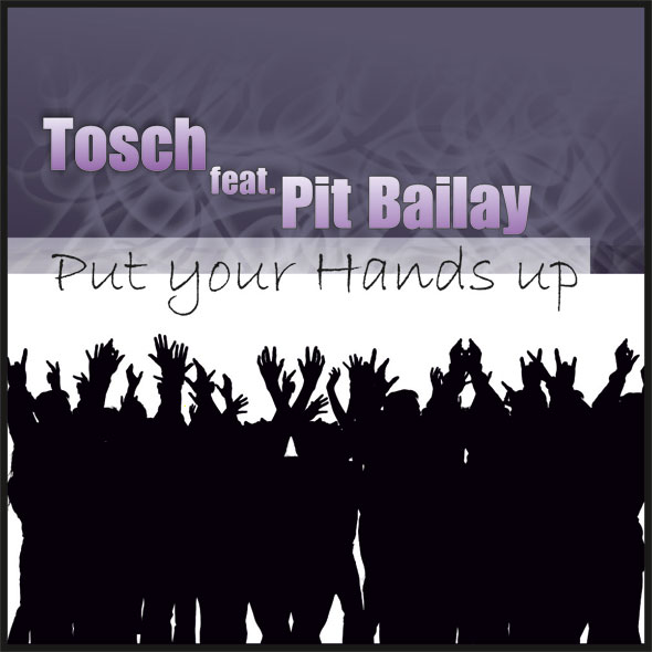 Tosch feat. Pit Bailay - Put your Hands up