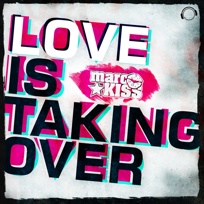 MARC KISS - Love Is Taking Over