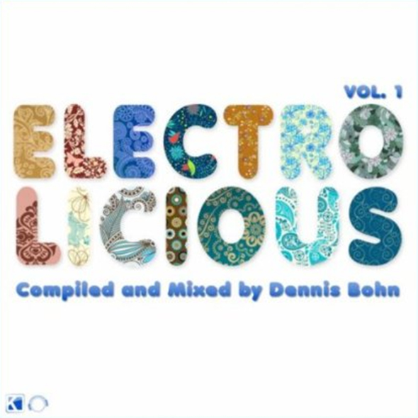 Electrolicious Vol.1 - Compiled and Mixed by Dennis Bohn
