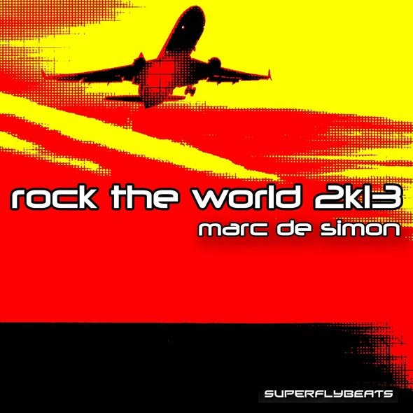Marc de Simon - Rock The World 2K13