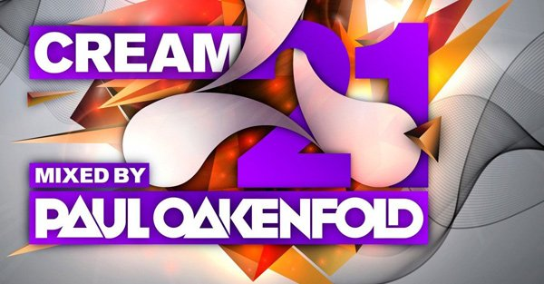 Cream 21 - mixed by Paul Oakenfold