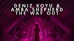 Deniz Koyu & Amba Shepherd - The Way Out