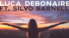 Luca Debonaire ft. Silvo Barnell - Reach The Sky