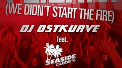 DJ Ostkurve feat. Seaside Clubbers - Feiern (We didn't Start the Fire)