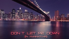 MS Project & Michael Scholz - Don't Let Me Down (In Manhatten)
