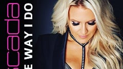 Cascada - Like The Way I Do