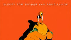 Sleepy Tom feat. Anna Lunoe - Pusher