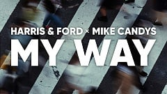 Harris & Ford x Mike Candys – My Way