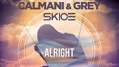 Calmani & Grey & SKICE - Alright