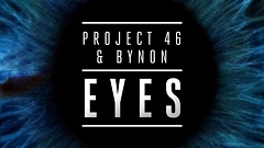 Project 46 & Bynon - Eyes
