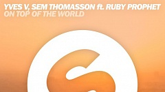 Yves V, Sem Thomasson feat. Ruby Prophet - On Top Of The World