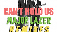 MACKLEMORE & RYAN LEWIS vs MAJOR LAZER - can't hold us