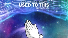 Autolaser & PLS&TY - Used To This » [Free Download]