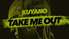 Kuyano - Take Me Out