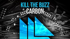 Kill The Buzz - Carbon