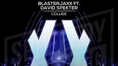 Blasterjaxx & David Spekter - Collide