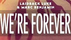 Laidback Luke & Marc Benjamin - We're Forever