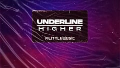 Underline - Higher