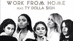 Fifth Harmony feat. Ty Dolly $ign - Work From Home