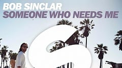 Bob Sinclar - Someone Who Needs Me