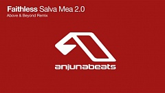 Faithless - Salva Mea 2.0 (Above & Beyond Remix)