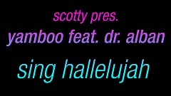 SCOTTY pres. Yamboo feat Dr. Alban - Sing Hallelujah DJ Promotion