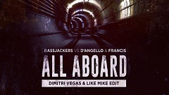 Bassjackers vs. D'Angelo & Francis - All Aboard (Dimitri Vegas & Like Mike Edit)
