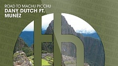 Dany Dutch feat. Munéz - Road to Machu Picchu