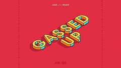 Jauz & DJ Snake - Gassed Up