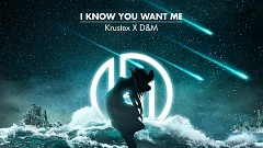 Krustex & D&M - I Know You Want Me