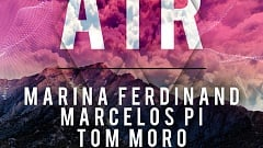 Pi und Tom Moro feat. Marina Ferdinand - AIR