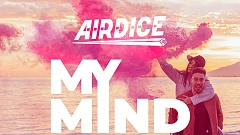 AirDice feat. Frankie Balou - My Mind