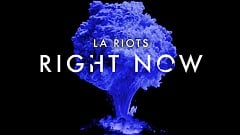 LA Riots - Right Now